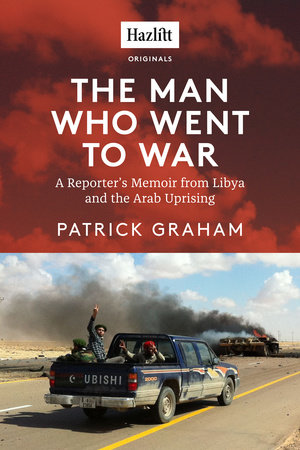 The Man Who Went to War by Patrick Graham