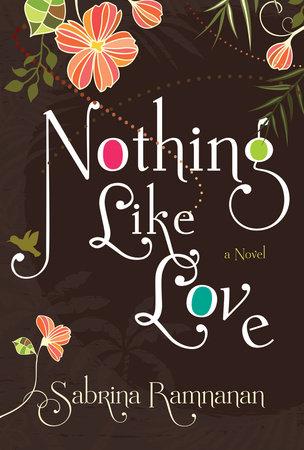 Nothing Like Love by Sabrina Ramnanan