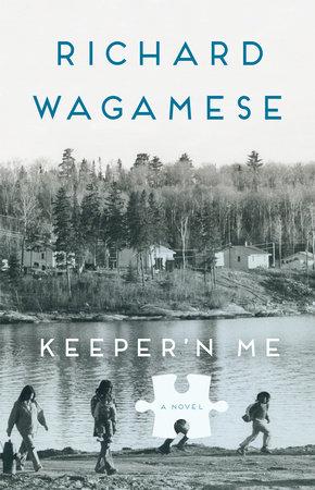 Keeper'n Me by Richard Wagamese