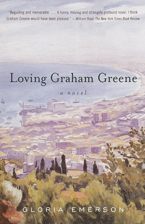 Loving Graham Greene by Gloria Emerson