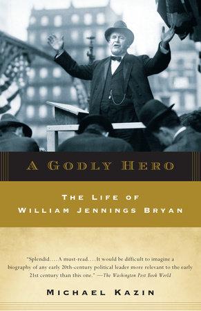A Godly Hero by Michael Kazin