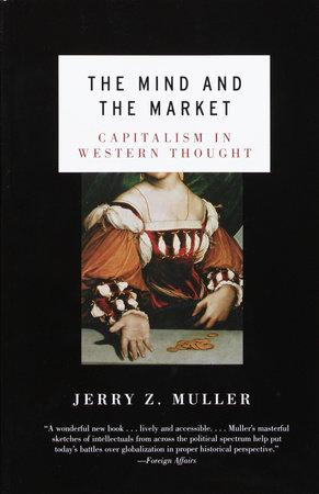 The Mind and the Market by Jerry Z. Muller