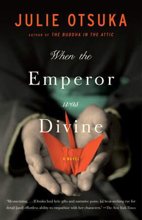When The Emperor Was Divine By Julie Otsuka 9780385721813 Penguinrandomhouse Com Books