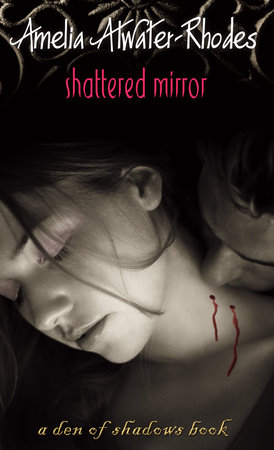 Shattered Mirror by Amelia Atwater-Rhodes