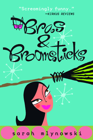 Bras and Broomsticks by Sarah Mlynowski