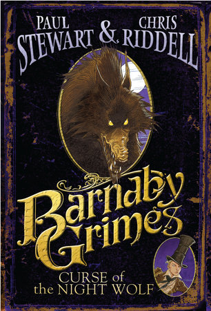 Barnaby Grimes: Curse of the Night Wolf by Paul Stewart and Chris Riddell