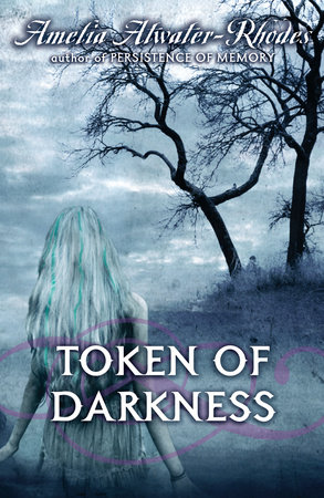 Token of Darkness by Amelia Atwater-Rhodes