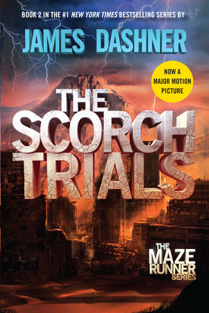 The Scorch Trials (Maze Runner, Book Two) by James Dashner