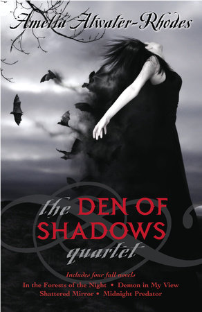 The Den of Shadows Quartet by Amelia Atwater-Rhodes