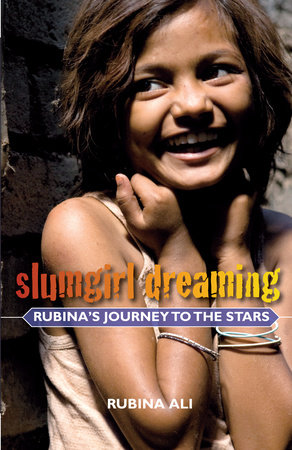 Slumgirl Dreaming by Rubina Ali, Anne Berthod and Divya Dugar
