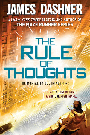The Rule of Thoughts (The Mortality Doctrine, Book Two) by James Dashner