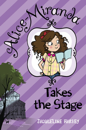 Alice-Miranda Takes the Stage by Jacqueline Harvey