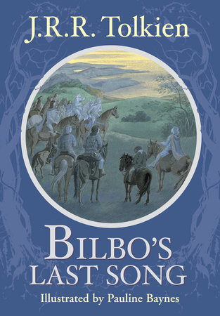 BILBO'S LAST SONG by J.R.R. Tolkien