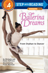 Ballerina Dreams: From Orphan to Dancer (Step Into Reading, Step 4)