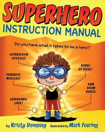 Superhero Instruction Manual By Kristy Dempsey  PenguinrandomhouseCom