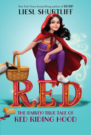 Red: The (Fairly) True Tale of Red Riding Hood by Liesl Shurtliff