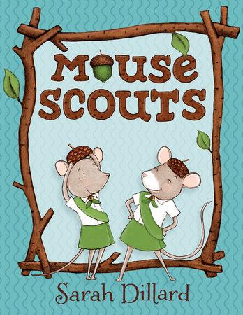 Mouse Scouts by Sarah Dillard