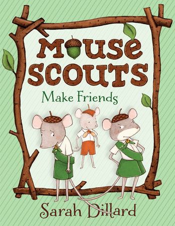 Mouse Scouts: Make Friends by Sarah Dillard
