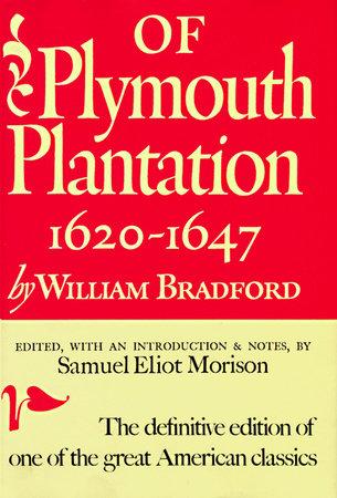 Of Plymouth Plantation by William Bradford