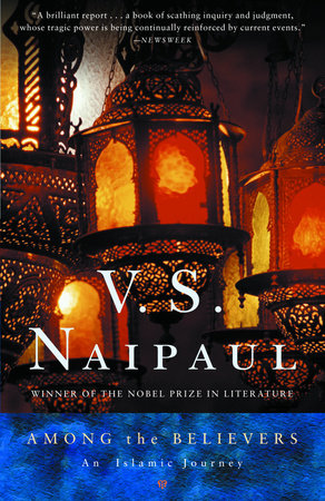 AMONG THE BELIEVERS by V.S. Naipaul