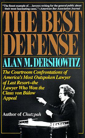 The Best Defense by Alan Dershowitz