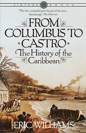 From Columbus to Castro by Eric Williams