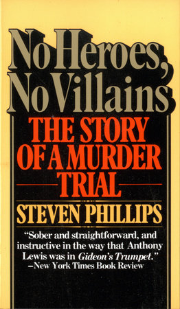 No Heroes, No Villains by Steven J. Phillips