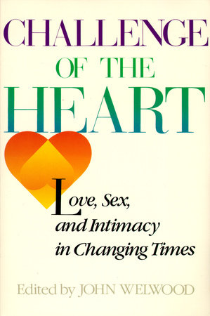 Challenge of The Heart by John Welwood