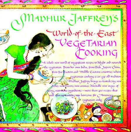 Madhur Jaffrey's World-of-the-East Vegetarian Cooking by Madhur Jaffrey