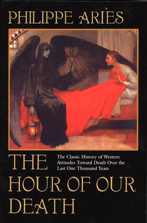The Hour of Our Death by Philippe Aries
