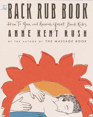 Back Rub Book by Anne Kent Rush