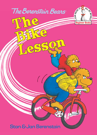 The Bike Lesson by Stan and Jan Berenstain; illustrated by the authors