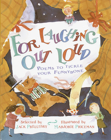 For Laughing Out Loud: Poems to Tickle Your Funnybone