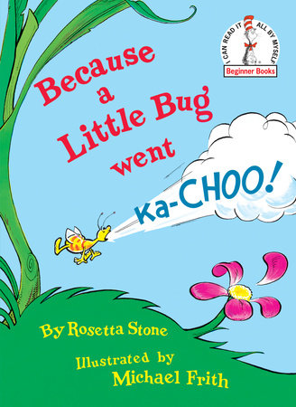 Because a Little Bug Went Ka-Choo! by Rosetta Stone
