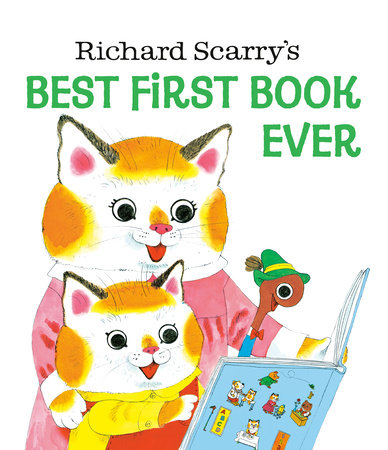 Richard Scarry's Best First Book Ever by Richard Scarry