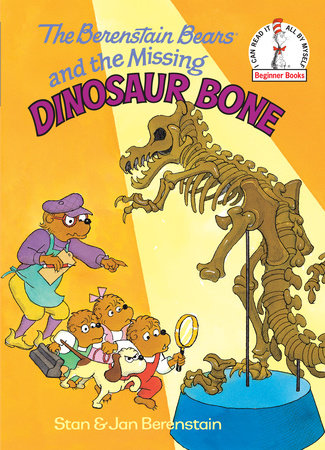 The Berenstain Bears and the Missing Dinosaur Bone by Stan Berenstain and Jan Berenstain