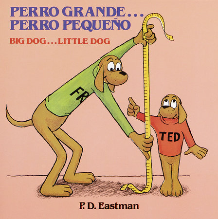 Perro Grande... Perro Pequeno by P.D. Eastman