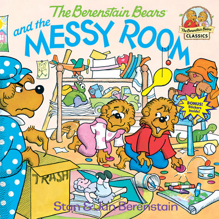 The Berenstain Bears and the Messy Room by Stan Berenstain and Jan Berenstain