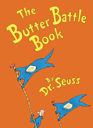 The Butter Battle Book by Dr. Seuss