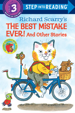 Richard Scarry's The Best Mistake Ever! and Other Stories by Richard Scarry