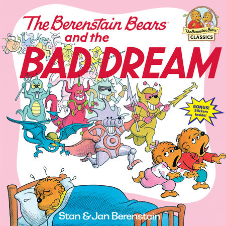 The Berenstain Bears and the Bad Dream by Stan Berenstain and Jan Berenstain