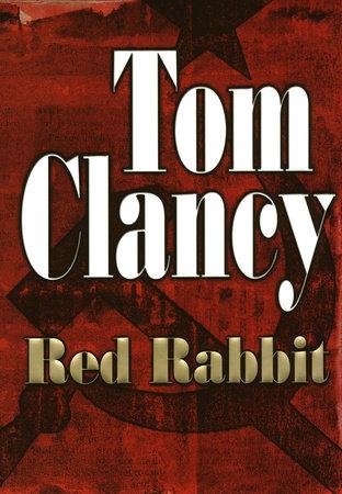 Red Rabbit By Tom Clancy Penguinrandomhouse Com Books