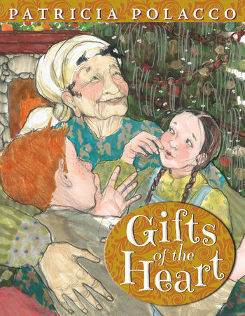 Gifts of the Heart by Patricia Polacco