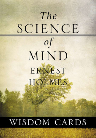 The Science of Mind Wisdom Cards by Ernest Holmes