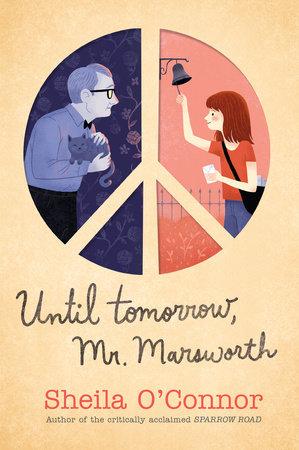 Until Tomorrow, Mr. Marsworth by Sheila O'Connor