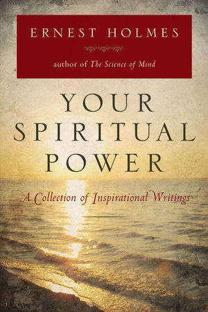 Your Spiritual Power by Ernest Holmes