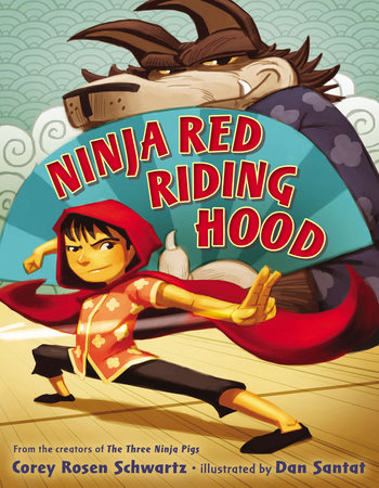 Ninja Red Riding Hood by Corey Rosen Schwartz