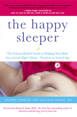 The Happy Sleeper by Heather Turgeon MFT and Julie Wright MFT