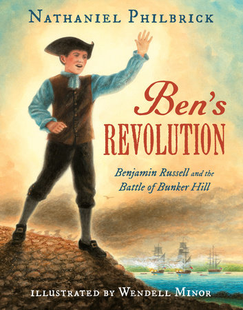 Ben's Revolution by Nathaniel Philbrick