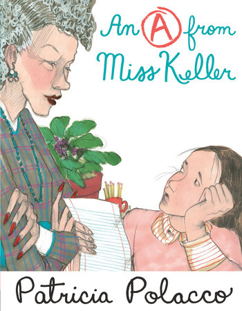 An A From Miss Keller by Patricia Polacco